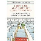 I Don't Know What I Want, but I Know It's Not This (Revised / Updated) (Paperback)