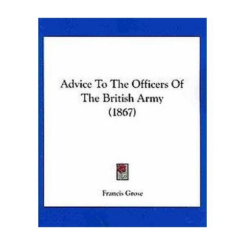 Advice to the Officers of the British Army (Paperback)