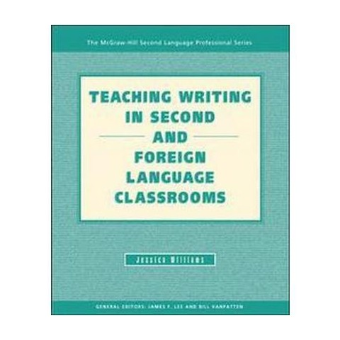 Teaching Writing In Second And Foreign Language Classrooms. (Paperback)