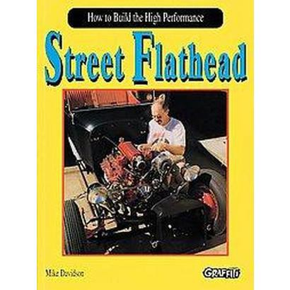 How to Build the High Performance Street Flathead (Paperback)