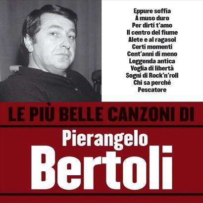 Le Piu Belle Canzoni di Pierangelo Bertoli