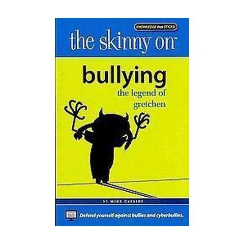 The Skinny on Bullying (Paperback)