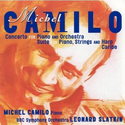 Michel Camilo: Piano Concerto; Suite for Piano, Strings & Harp; Caribe