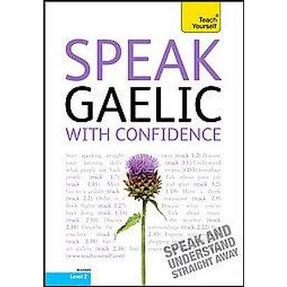 Teach Yourself Speak Gaelic With Confidence (Compact Disc)