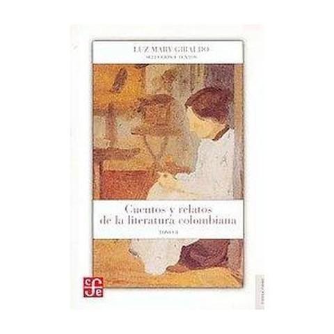 Cuentos Y Relatos De La Literatura Colombiana (2) (Paperback)
