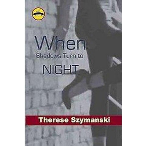 When Shadows Turned to Night (Paperback)