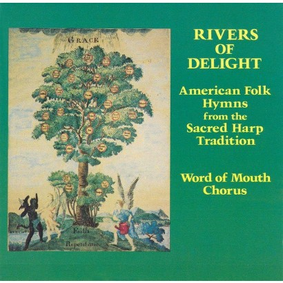 Rivers of Delight (American Folk Hymns From the Sacred Harp Tradition) (Lyrics included with album)