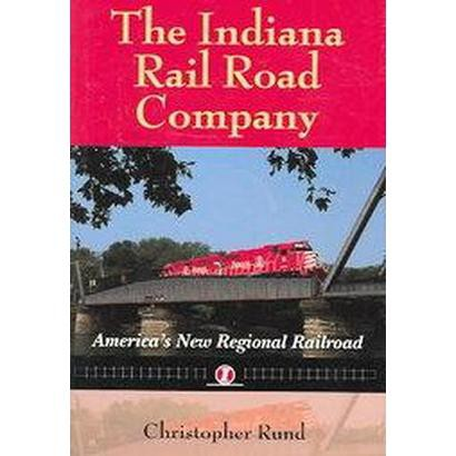 The Indiana Rail Road Company (Hardcover)