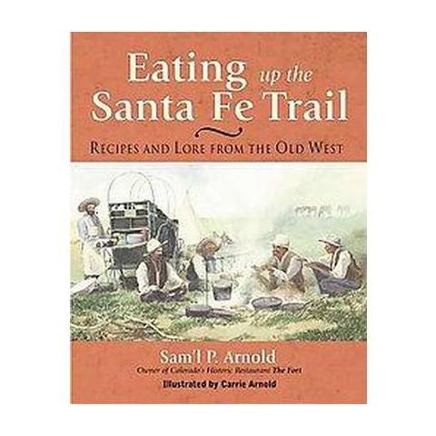 Eating Up the Santa Fe Trail (Paperback)