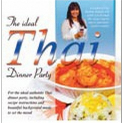 The Ideal Thai Dinner Party