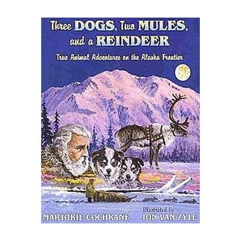 Three Dogs, Two Mules, and a Reindeer (Paperback)