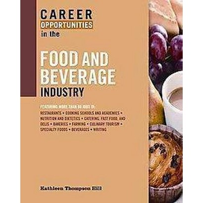 Career Opportunities in the Food and Beverage Industry (Paperback)