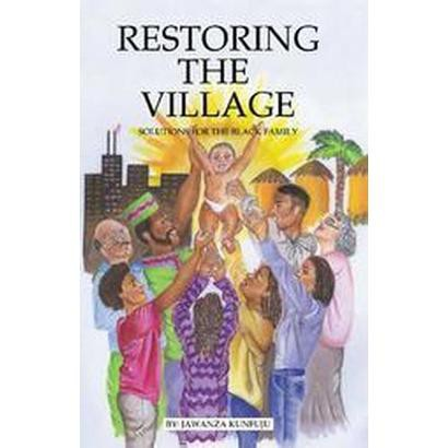 Restoring the Village, Values, and Commitment (Hardcover)