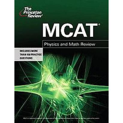 Mcat Physics and Math Review (Paperback)