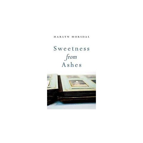 Sweetness from Ashes (Paperback)