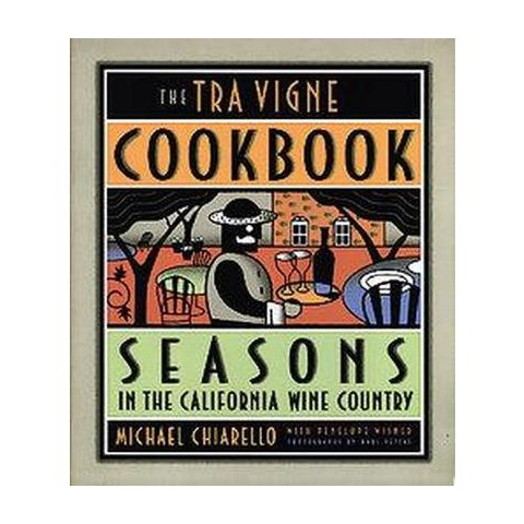 The Tra Vigne Cookbook (Hardcover)