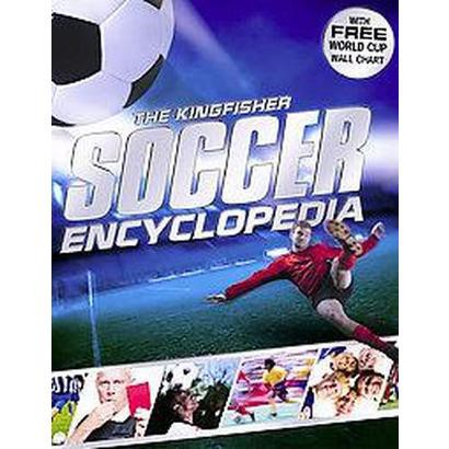 The Kingfisher Soccer Encyclopedia (Hardcover)
