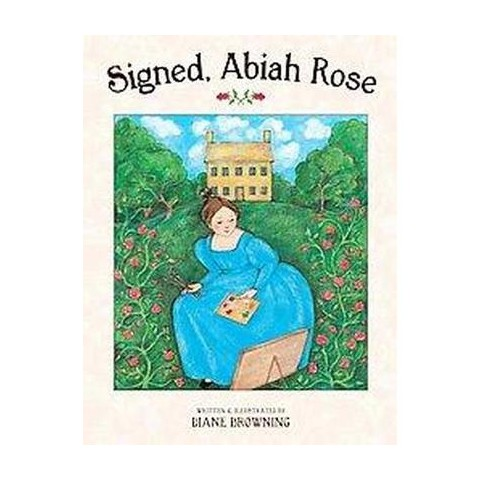 Signed, Abiah Rose (Hardcover)