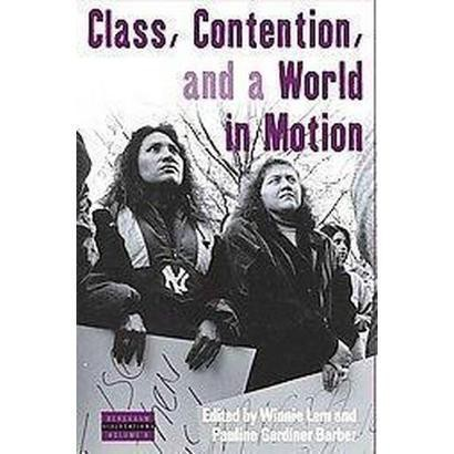 Class, Contention and a World in Motion (Hardcover)