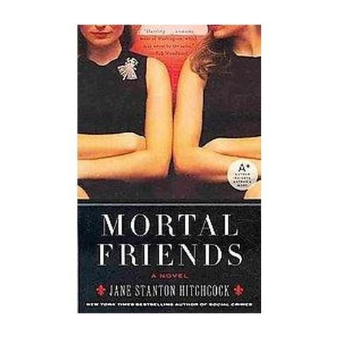 Mortal Friends (Reprint) (Paperback)
