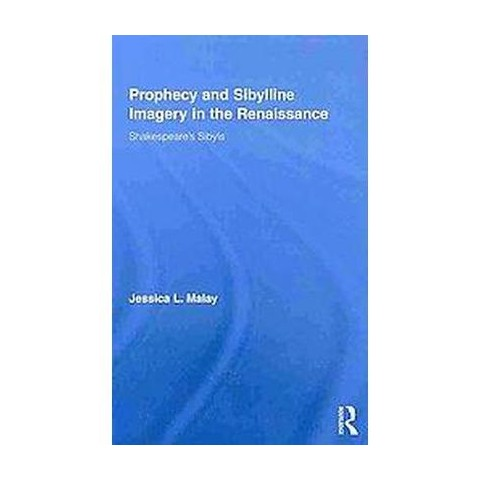 Prophecy and Sibylline Imagery in the Renaissance (15) (Hardcover)