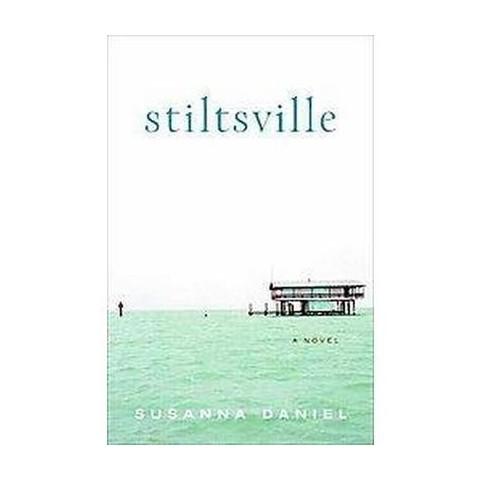 Stiltsville (Hardcover)