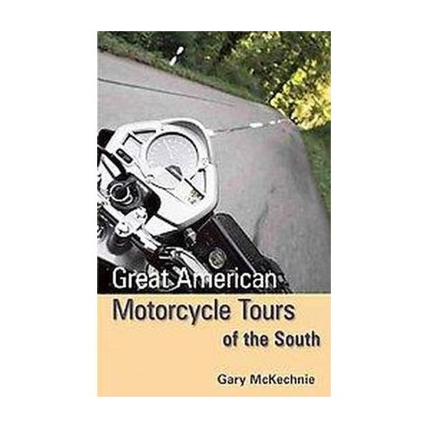 Great American Motorcycle Tours of the South (Paperback)