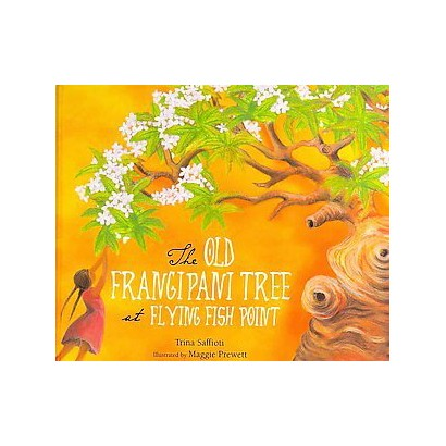 The Old Frangipani Tree at Flying Fish Point (Hardcover)