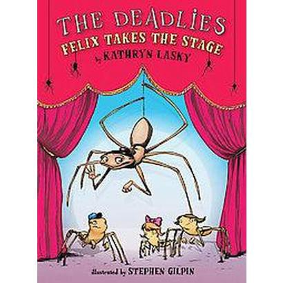 Felix Takes the Stage (Hardcover)