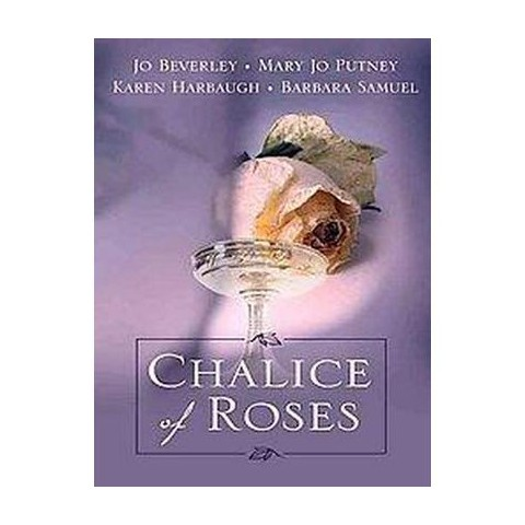 Chalice of Roses (Large Print) (Hardcover)