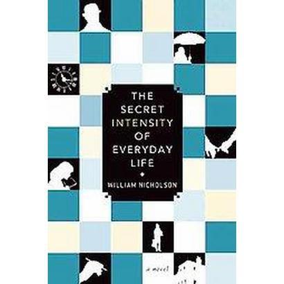 Secret Intensity of Everyday Life (Hardcover)