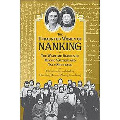 The Undaunted Women of Nanking (Hardcover)