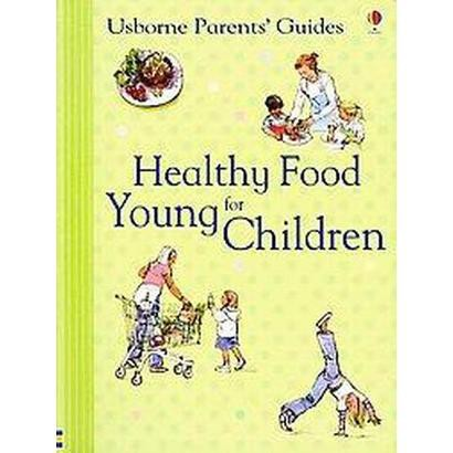 Healthy Food for Young Children (Paperback)