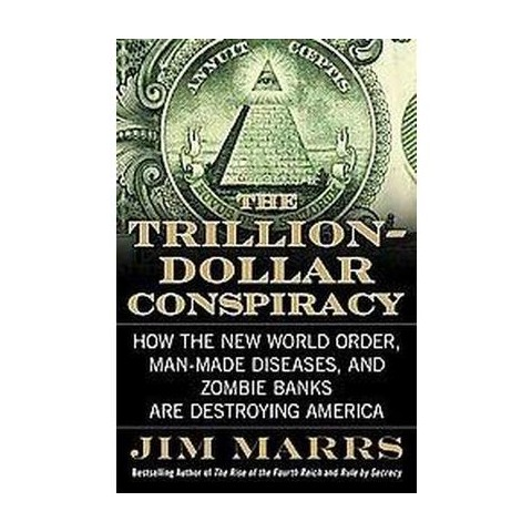 The Trillion-Dollar Conspiracy (Hardcover)
