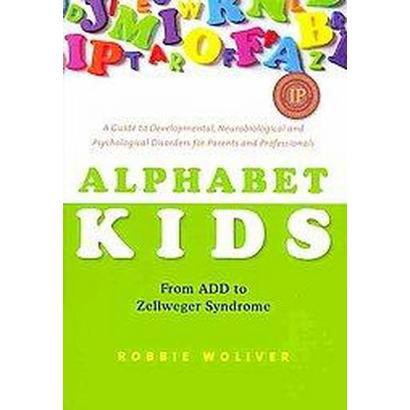 Alphabet Kids - from Add to Zellweger Syndrome (Paperback)