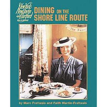 Dining on the Shore Line Route (Paperback)