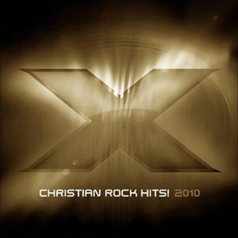 X 2010: Christian Rock Hits!