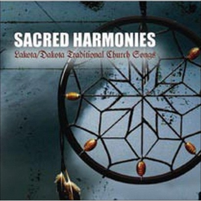 Sacred Harmonies: Lakota/Dakota Traditional Church Songs