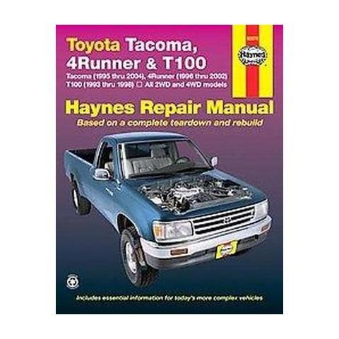 Toyota Tacoma 1995 Thru 2004, 4runner 1996 Thru 2002 & T100 1993 Thru 1998- 2006 (New) (Paperback)