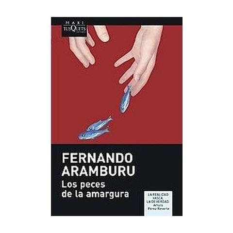 Los peces de la amargura/ The Fish of Bitterness (Paperback)