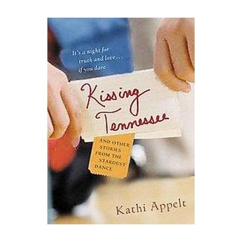 Kissing Tennessee And Other Stories From The Stardust Dance (Reprint) (Paperback)