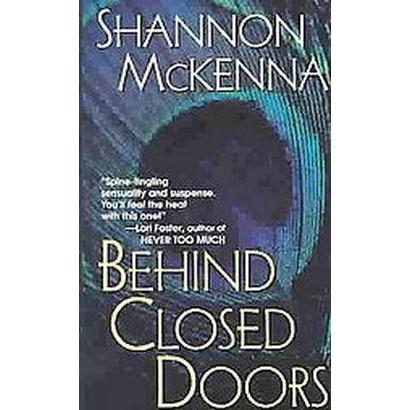 Behind Closed Doors (Reprint) (Paperback)