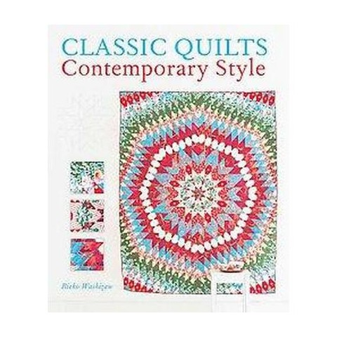 Classic Quilts Contemporary Style (Paperback)