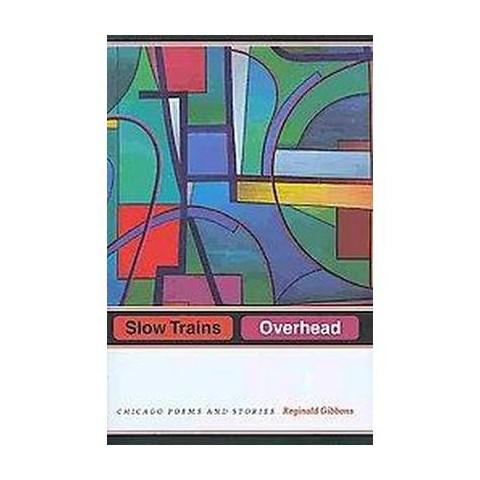 Slow Trains Overhead (Hardcover)