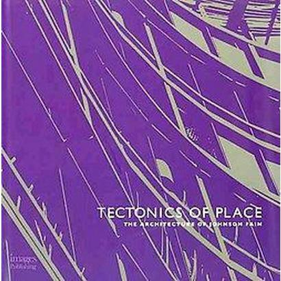 Tectonics of Place (Hardcover)