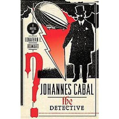 Johannes Cabal the Detective (Hardcover)