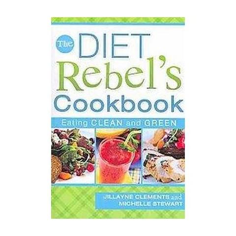 The Diet Rebels Cookbook (Paperback)