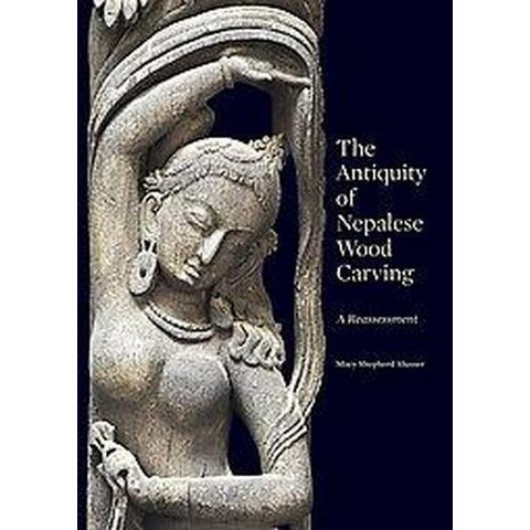 The Antiquity of Nepalese Wood Carving (Hardcover)