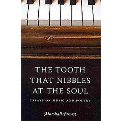 The Tooth That Nibbles at the Soul (Paperback)