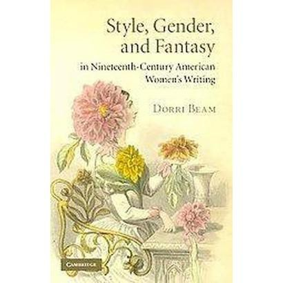 Style, Gender, and Fantasy in Nineteenth-century American Women's Writing (Hardcover)